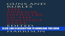 New Book Guns and Rubles: The Defense Industry in the Stalinist State