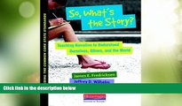 Big Deals  So, What s the Story?: Teaching Narrative to Understand Ourselves, Others, and the