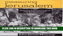 [PDF] Measuring Jerusalem: The Palestine Exploration Fund and British Interests in the Holy Land