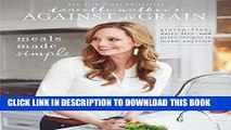 [PDF] Danielle Walker s Against All Grain: Meals Made Simple: Gluten-Free, Dairy-Free, and Paleo