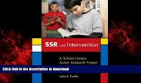 EBOOK ONLINE SSR with Intervention: A School Library Action Research Project FREE BOOK ONLINE
