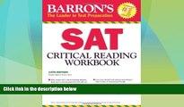 Big Deals  Barron s SAT Critical Reading Workbook, 14th Edition (Critical Reading Workbook for the