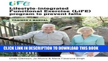 [PDF] Lifestyle-integrated Functional Exercise (LiFE) program to prevent falls: trainer s manual