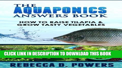 [PDF] The Aquaponics Answers Book – How To Raise Tilapia   Grow Tasty Vegetables Full Online