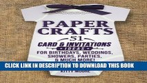 [PDF] Paper Crafts: 51 Card   Invitation Crafts For Birthdays, Weddings, Showers, Parties,   Much