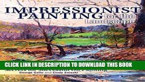 Collection Book Impressionist Painting for the Landscape: Secrets for Successful Oil Painting