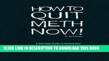 [Read PDF] How to Quit Meth Now: A Self-Help Guide to Kicking Your Meth or Cocaine Addiction Ebook