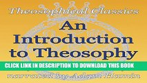 [PDF] An Introduction to Theosophy: Theosophical Classics Full Online