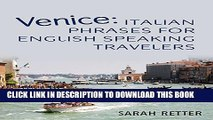 [Read PDF] Venice: Italian Phrases for English Speaking Travelers: The Most Needed Phrases to Get