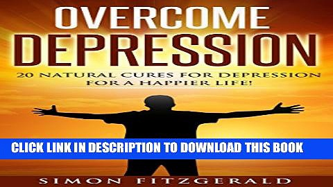 [PDF] Depression: 20 Natural Cures for Depression for a Happier Life (Mood Disorders, Anxiety,