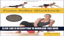 [PDF] Foam Roller Workbook: Illustrated Step-by-Step Guide to Stretching, Strengthening and