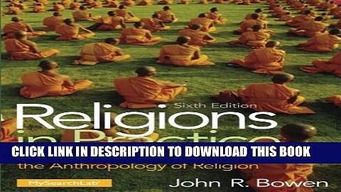 [PDF] Religions in Practice: An Approach to the Anthropology of Religion Full Colection