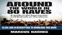 [PDF] Around the World in 80 Raves: A guide to the best parties and festivals on the planet Full