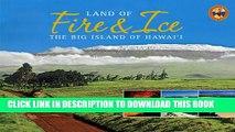 [PDF] Land of Fire   Ice: The Big Island (Island Treasures) Full Online