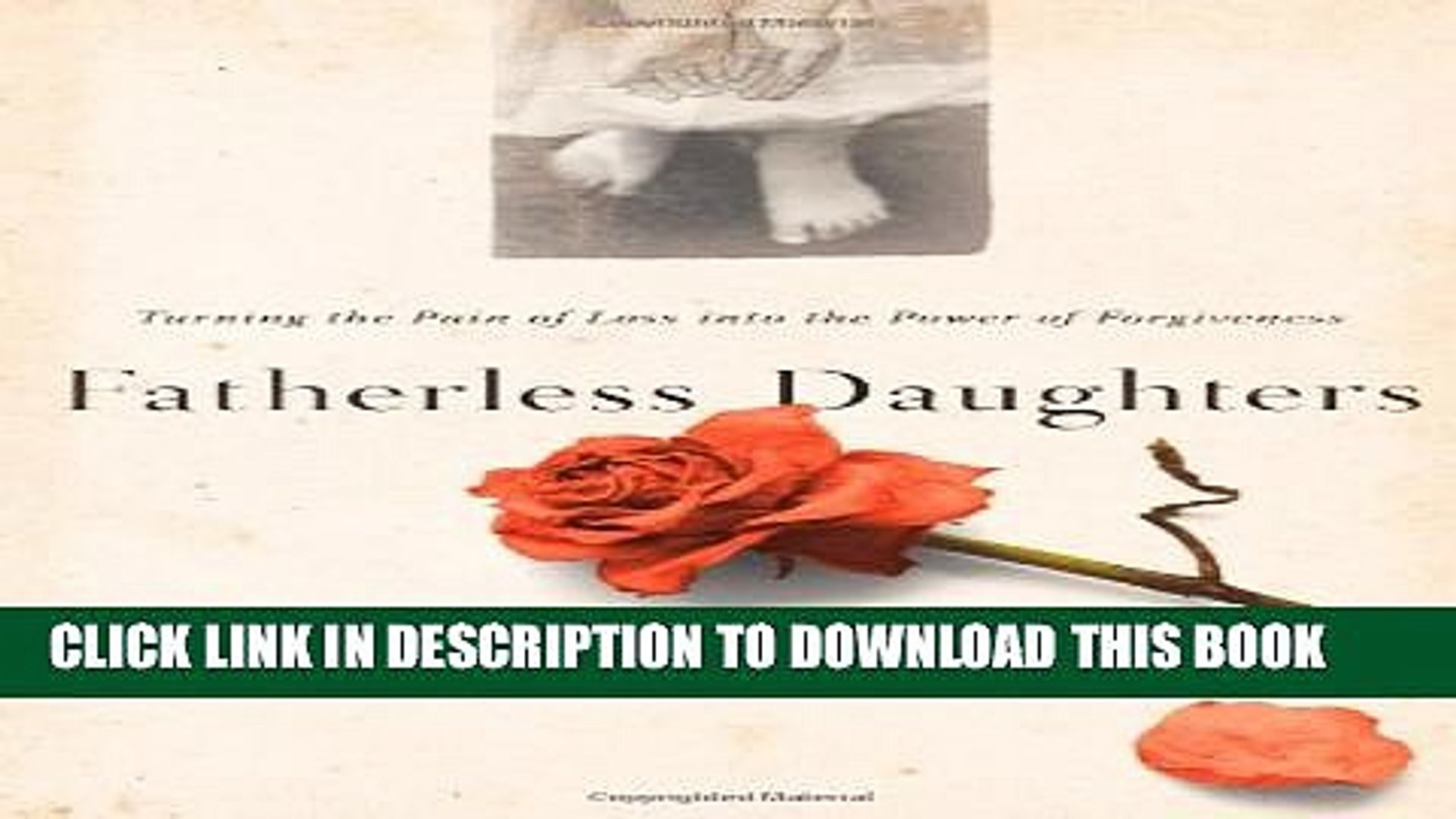 [PDF] Fatherless Daughters: Turning the Pain of Loss into the Power of  Forgiveness Full Online