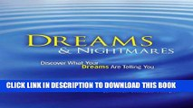 [PDF] Dreams   Nightmares: Discover What Your Dreams are Telling You Discover What Your Nightmares