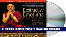 [PDF] Destructive Emotions: How Can We Overcome Them?: A Scientific Dialogue with the Dalai Lama