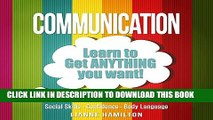 [PDF] Communication: Learn to Get ANYTHING you want! - Social Skills, Confidence, Body language