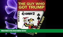 FAVORITE BOOK  The Guy Who Got Trump: Outrageous Adventures of an Audacious Imposter