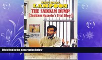GET PDF  Saddam Dump, Saddam Hussein s Trial Blog (National Lampoon)