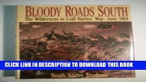 [PDF] Bloody Roads South: The Wilderness to Cold Harbor, May-June 1864 Popular Collection