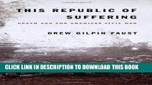 [PDF] This Republic of Suffering: Death and the American Civil War Full Collection