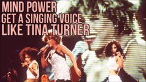 Get a Singing Voice Like Tina Turner - Sing Like Tina Turner - Subliminal Affirmations