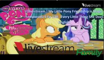 [Livestream.] My Little Pony Friendship is Magic  Temporada 6 Ep 138.  Every Little Thing She Does  English.