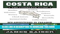 [PDF] Costa Rica: The Complete Guide, Ecotourism in Costa Rica (Full Color Travel Guide) Full Online