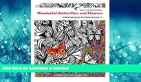 READ THE NEW BOOK Adult Coloring Book : Wonderful Butterflies And Flowers: Wonderful Butterflies