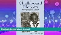 READ  Chalkboard Heroes: Twelve Courageous Teachers and Their Deeds of Valor FULL ONLINE
