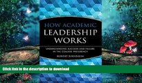 FAVORITE BOOK  How Academic Leadership Works: Understanding Success and Failure in the College