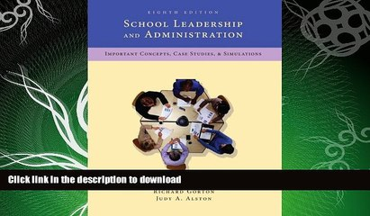 GET PDF  School Leadership and Administration: Important Concepts, Case Studies, and Simulations