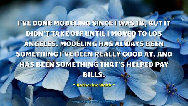 Katherine Webb Quotes