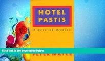 GET PDF  Hotel Pastis: A Novel of Provence