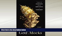 FULL ONLINE  God Mocks: A History of Religious Satire from the Hebrew Prophets to Stephen Colbert