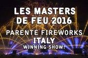 Les Masters de Feu 2016: Parente Fireworks - Italy - Winner! -  Feu d'artifice - Feuerwerk