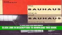 [PDF] The Bauhaus Idea and Bauhaus Politics (Central European University Press Book) Popular Online