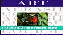 [PDF] Art: A Crash Course (Crash Course (Watson-Guptill)) (Crash Course (Watson-Guptill)) Popular