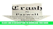 [PDF] Crash to Paywall: Canadian Newspapers and the Great Disruption Popular Collection