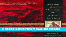 [PDF] The Night Attila Died: Solving the Murder of Attila the Hun Popular Online