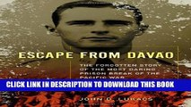 [PDF] Escape From Davao: The Forgotten Story of the Most Daring Prison Break of the Pacific War