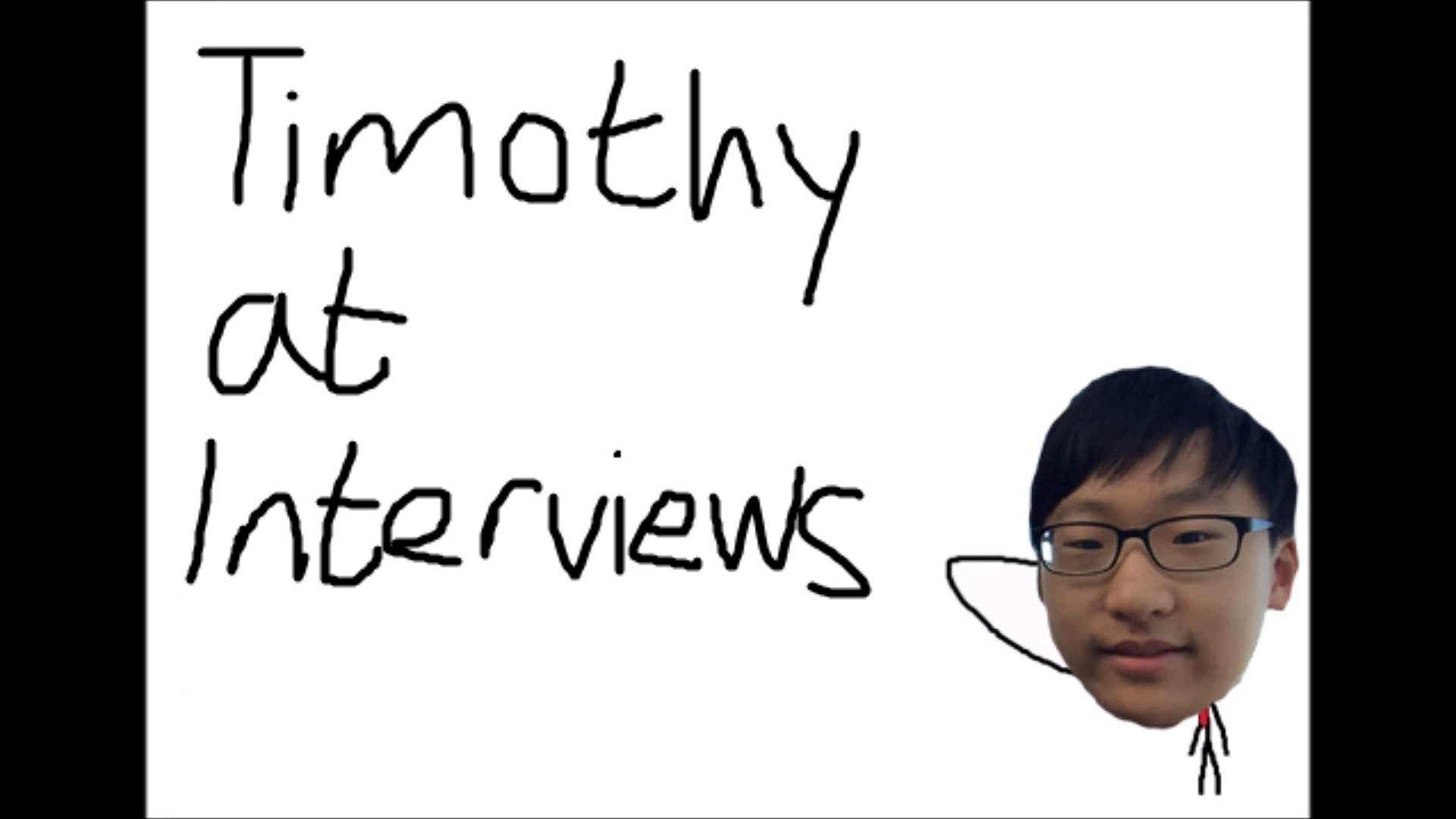 Timothy at Interviews