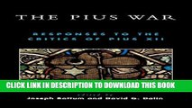 [PDF] The Pius War: Responses to the Critics of Pius XII Popular Colection