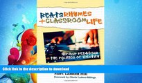 EBOOK ONLINE  Beats, Rhymes, and Classroom Life: Hip-Hop Pedagogy and the Politics of Identity