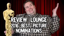 Review Lounge Episode 2: Best Picture Nominations - Oscars 2016