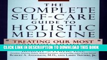 [PDF] The Complete Self-Care Guide to Holistic Medicine: Treating Our Most Common Ailments Full