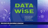 EBOOK ONLINE  Data Wise: A Step-by-Step Guide to Using Assessment Results to Improve Teaching And