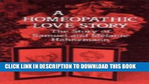 [PDF] A Homeopathic Love Story: The Story of Samuel and Melanie Hahnemann Popular Colection
