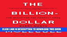 [PDF] The Billion Dollar Molecule: One Company s Quest for the Perfect Drug Popular Collection